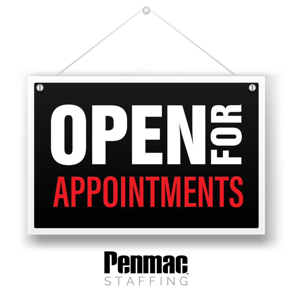 """Open Sign that says """"Open for Appointments"""" with the Penmac Staffing logo"""